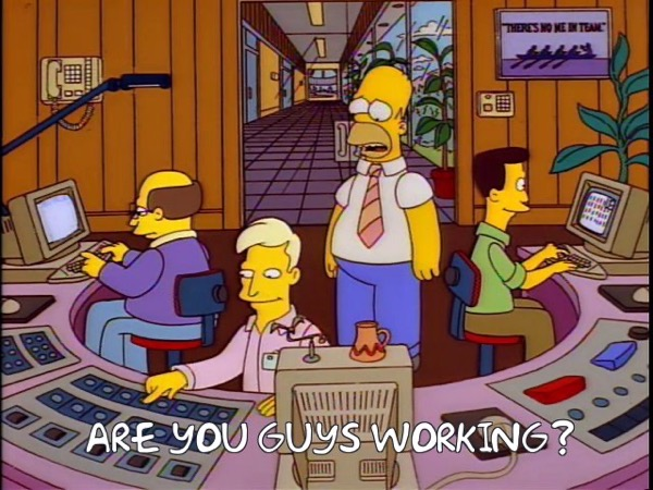 homer asking his Globex employees if they're working